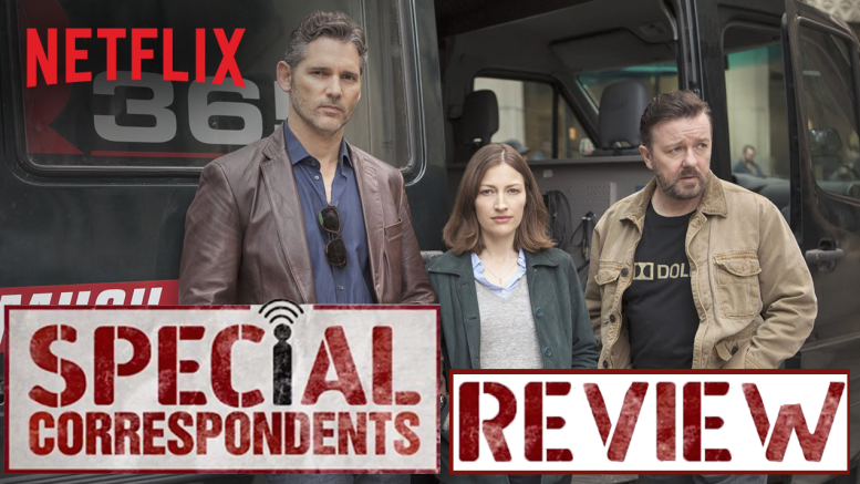 Netflix Ricky Gervais Eric Cana Special Correspondents